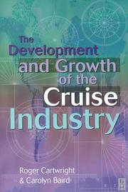 Cover of: The development and growth of the cruise industry