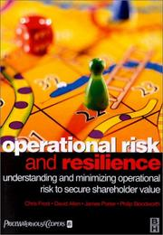 Cover of: Operational Risk and Resilience: Understanding and Minimising Operational Risk to Secure Shareholder Value