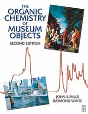 Cover of: Organic Chemistry of Museum Objects, Second Edition (Conservation and Museology) | John Mills