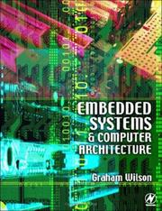 Cover of: Embedded systems and computer architecture | G. R. Wilson