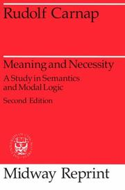 Cover of: Meaning and necessity: a study in semantics and modal logic