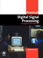 Cover of: Practical digital signal processing for engineers and technicians | Edmund Lai