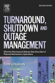 Cover of: Turnaround, Shutdown and Outage Management | Tom Lenahan