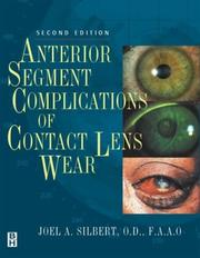 Cover of: Anterior Segment Complications of Contact Lens Wear | Joel A. Silbert