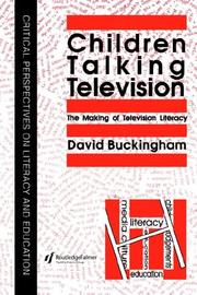 Cover of: Children talking television: the making of television literacy