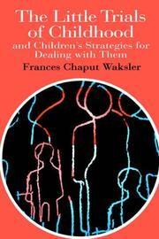 Cover of: The little trials of childhood and children's strategies for dealing with them