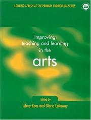 Cover of: Improving Teaching and Learning in the Arts (Looking Afresh at the Primary Curriculum Series) | G. Callaway