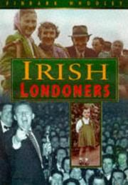 Cover of: Irish Londoners | Finbarr Whooley