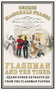 Cover of: Flashman and the tiger and other extracts from The Flashman Papers