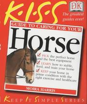 Cover of: KISS Guide to Caring for Your Horse (Keep It Simple)