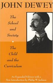 Cover of: The School and Society and The Child and the Curriculum