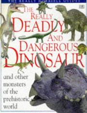 Cover of: The Really Deadly and Dangerous Dinosaur (The Really Horrible Guides)