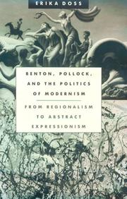 Benton, Pollock, and the politics of modernism by Erika Lee Doss