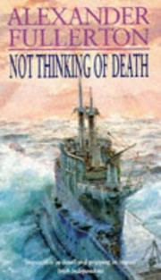 Not Thinking of Death by Fullerton, Alexander Fullerton