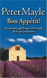 Cover of: Bon Appetit!: Travels Through France With Knife, Fork and Corkscrew