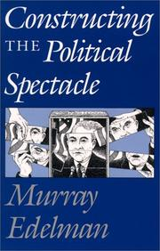 Cover of: Constructing the political spectacle