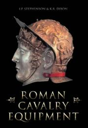 Roman Cavalry Equipment by Ian Stephenson, Karen Dixon