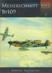Cover of: Messerschmitt BF109 (Classic WWII Aviation) | Edward Shacklady