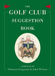 Cover of: The Golf Club Suggestion Book | Duncan Ferguson