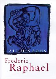 Cover of: All his sons | Raphael, Frederic