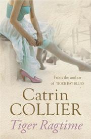Cover of: Tiger Ragtime (Sequel to Tiger Bay Blues Ser.) | Catrin Collier