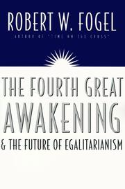 Cover of: The Fourth Great Awakening and the Future of Egalitarianism | Robert William Fogel