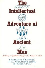 Cover of: The intellectual adventure of ancient man : an essay on speculative thought in the ancient Near East