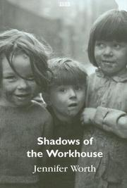 Cover of: Shadows of the Workhouse | Jennifer Worth