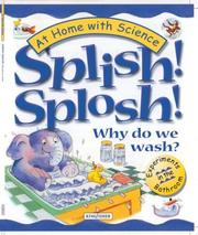 Cover of: Splish! Splosh! Why Do We Wash? | Janice Lobb