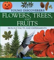 Cover of: Flowers, Trees, and Fruits (Young Discoverers: Biology Facts and Experiments)