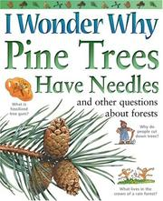 Cover of: I Wonder Why Pine Trees Have Needles and Other Questions about Forests (I WONDER WHY) | Jackie Gaff