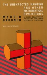 Cover of: The unexpected hanging, and other mathematical diversions: with a new afterword and expanded bibliography
