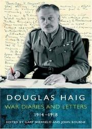 Cover of: Douglas Haig Diaries and Letters 1914-1918 | Gary Sheffield