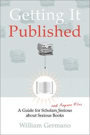 Cover of: Getting it published | William P. Germano