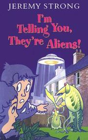 Cover of: I'm Telling You They're Aliens
