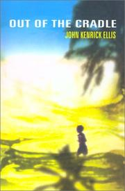Cover of: Out of the cradle | John Kenrick Ellis