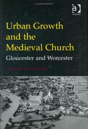 Cover of: URBAN GROWTH AND THE MEDIEVAL CHURCH: GLOUCESTER AND WORCESTER