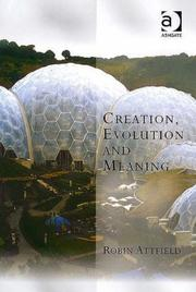 Cover of: Creation, Evolution and Meaning (Transcending Boundaries in Philosophy and Theology) | Robin Attfield