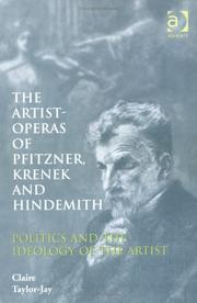 Cover of: The Artist-Operas of Pfitzner, Krenek, and Hindemith | Claire Taylor-Jay