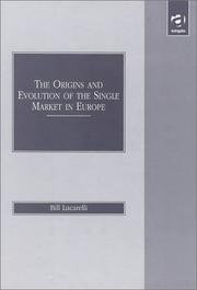 Cover of: The origins and evolution of the single market in Europe