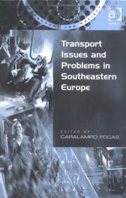 Cover of: Transport issues and problems in Southeastern Europe | edited by Caralampo Focas.