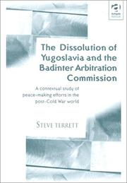 Cover of: dissolution of Yugoslavia and the Badinter Arbitration Commission | Steve Terrett