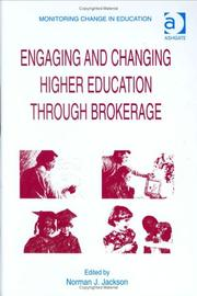 Cover of: Engaging and Changing Higher Education Through Brokerage (Monitoring Change in Education) | Norman J. Jackson
