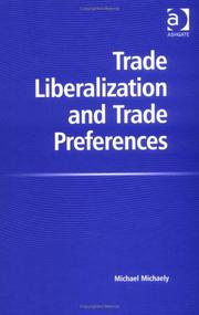 Cover of: Trade Liberalization and Trade Preferences