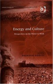 Cover of: ENERGY AND CULTURE: PERSPECTIVES ON THE POWER TO WORK; ED. BY BRENDAN DOOLEY