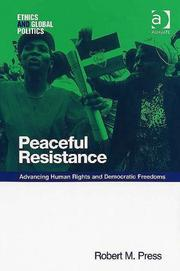 Cover of: PEACEFUL RESISTANCE: ADVANCING HUMAN RIGHTS AND DEMOCRATIC FREEDOMS