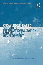 Cover of: Knowledge-based Services, Internationalization and Regional Development (The Dynamics of Economic Space) (The Dynamics of Economic Space) (The Dynamics of Economic Space) |
