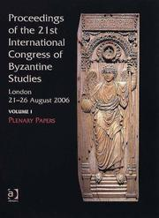 Cover of: Proceedings of the 21st International Congress of Byzantine Studies, London, 21-26 August 2006 | International Congress of Byzantine Studies