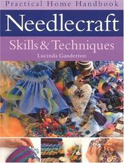 Cover of: Needlecraft Skills & Techniques | Lucinda Ganderton