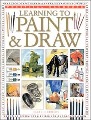 Cover of: Learning to Paint and Draw (Practical Handbook) | Hazel Harrison